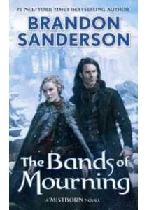 The Bands of Mourning (Mistborn) ( by Sanderson, Brandon ) [9780765378583]