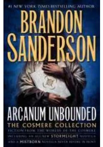 Arcanum Unbounded : The Cosmere Collection (Cosmere) ( by Sanderson, Brandon ) [9780765391162]