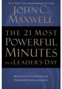 The 21 Most Powerful Minutes in a Leader's Day ( by Maxwell, John C. ) [9780785289272]