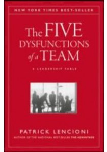 The Five Dysfunctions of a Team : A Leadership Fable ( by Lencioni, Patrick M. ) [9780787960759]