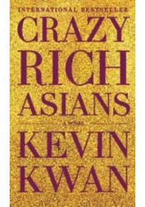 Crazy Rich Asians (OME A-Format) ( by Kwan, Kevin ) [9780804171588]