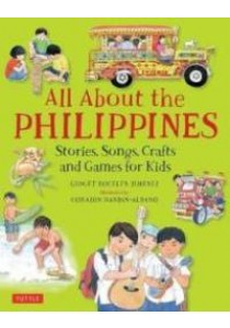 All about the Philippines : Stories, Songs, Crafts and Games for Kids [9780804848480]