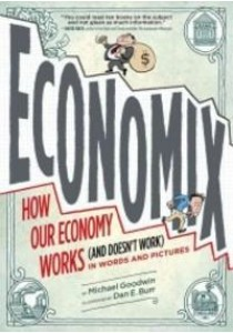 Economix : How and Why Our Economy Works and Doesn't Work, in Words and Pictures [9780810988392]
