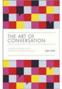 The Art of Conversation : Change Your Life with Confident Communication ( by Apps, Judy ) [9780857085382]