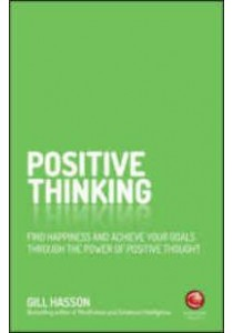 Positive Thinking : Find Happiness and Achieve Your Goals [9780857086839]