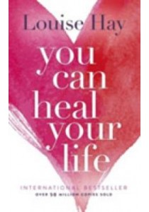 You Can Heal Your Life ( by Hay, Louise L. ) [9780937611012]