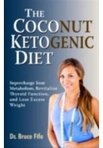 The Coconut Ketogenic Diet ( by Fife, Bruce ) [9780941599948]