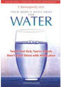 Your Body's Many Cries for Water : You're Not Sick; You're Thristy [9780970245885]