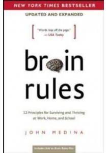 Brain Rules : 12 Principles for Surviving and Thriving at Work, Home, and School [9780983263371]