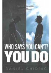 Who Says You Can't? You Do ( by Chidiac, Daniel ) [9780987166500]