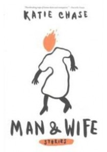 Man & Wife : Stories ( by Chase, Katie ) [9780989275989]