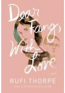 Dear Fang, with Love ( by Thorpe, Rufi ) [9781101875773]