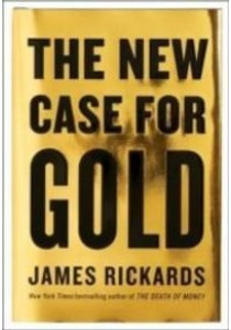 The New Case for Gold ( by Rickards, James ) [9781101980767]