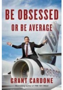 Be Obsessed or Be Average ( by Cardone, Grant ) [9781101981054]