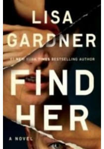 Find Her (OME A-Format) ( by Gardner, Lisa ) [9781101985472]
