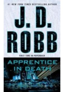 Apprentice in Death (In Death) ( by Robb, J. D. ) [9781101987995]