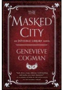 The Masked City (Invisible Library) (Reprint) ( by Cogman, Genevieve ) [9781101988664]