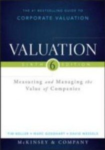 Valuation : Measuring and Managing the Value of Companies (Wiley Finance) (6th) [9781118873700]
