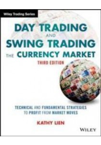Day Trading and Swing Trading the Currency Market ( by Lien, Kathy ) [9781119108412]