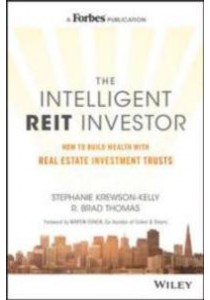 The Intelligent REIT Investor : How to Build Wealth with Real Estate Investment Trusts ( by Krewson-kelly, Stephanie/ Thomas, R. Brad/ Cohen, Martin (FRW) ) [9781119252719]