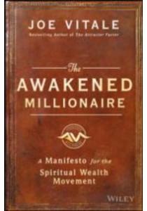 The Awakened Millionaire : A Manifesto for the Spiritual Wealth Movement [9781119264163]