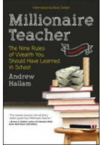Millionaire Teacher : The Nine Rules of Wealth You Should Have Learned in School [9781119356295]