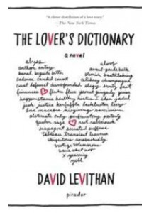 The Lover's Dictionary (Reprint) ( by Levithan, David ) [9781250002358]