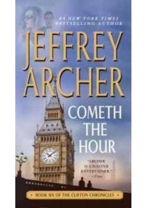 Cometh the Hour (The Clifton Chronicles) (Reprint) ( by Archer, Jeffrey ) [9781250061614]