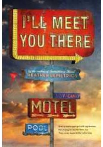 I'll Meet You There (Reprint) ( by Demetrios, Heather ) [9781250080073]
