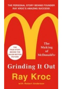 Grinding It Out : The Making of McDonald's [9781250130280]