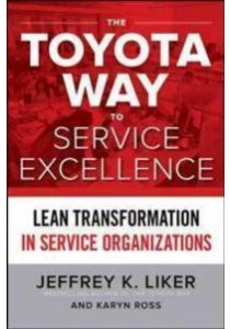The Toyota Way to Service Excellence : Lean Transformation in Service Organizations [9781259641107]