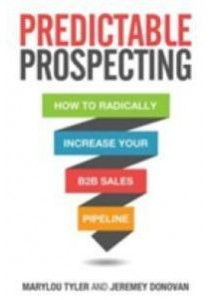 Predictable Prospecting : How to Radically Increase Your B2B Sales Pipeline [9781259835643]