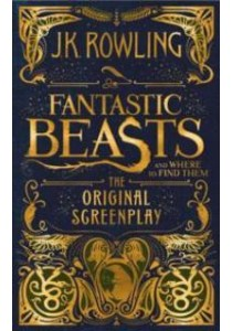 Fantastic Beasts and Where to Find Them : The Original Screenplay [9781338109061]
