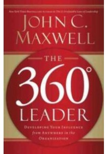 The 360 Degree Leader : Developing Your Influence from Anywhere in the Organization (Reprint) ( by Maxwell, John C. ) [9781400203598]