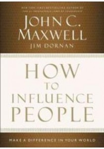 How to Influence People : Make a Difference in Your World (Abridged) [9781400204748]