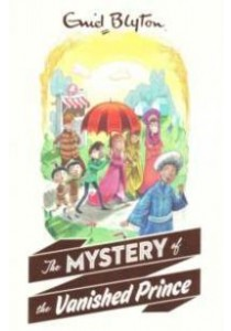 Mystery of the Vanished Prince -- Paperback ( by Blyton, Enid ) [9781405272339]