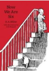 Now We are Six (Winnie-the-pooh - Classic Editions) -- Paperback ( by Milne, A. A. ) [9781405281294]