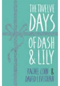 The Twelve Days of Dash & Lily -- Paperback ( by Cohn, Rachel/ Levithan, David ) [9781405284004]