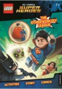 Lego Dc Super Heroes: the Otherworldy League! [9781405285704]