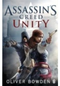 Unity (Assassin's Creed) -- Paperback ( by Bowden, Oliver ) [9781405918848]