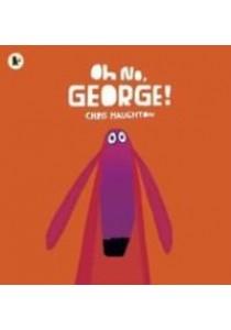 Oh No, George! -- Paperback ( by Haughton, Chris/ Haughton, Chris ) [9781406344769]