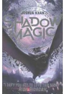 Shadow Magic (Shadow Magic) -- Paperback ( by Khan, Joshua ) [9781407172088]