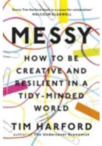 Messy ( by Harford, Tim ) [9781408706756]
