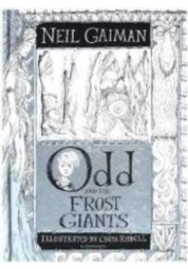 Odd and the Frost Giants -- Hardback ( by Gaiman, Neil/ Riddell, Chris ) [9781408870600]