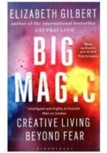 Big Magic : Creative Living Beyond Fear -- Paperback (English Language Edition) [9781408881682]