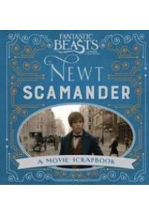 Fantastic Beasts and Where to Find Them - Newt Scamander : A Movie Scrapbook [9781408885642]