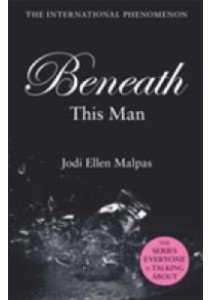 Beneath This Man -- Paperback ( by Malpas, Jodi Ellen ) [9781409151500]