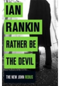 Rather Be the Devil ( by Rankin, Ian ) [9781409159414]