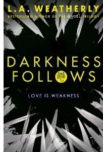 Darkness Follows ( The Broken Trilogy 2 ) -- Paperback ( by Weatherly, L. A. ) [9781409572039]
