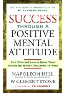Success through a Positive Mental Attitude (Reprint) ( by Hill, Napoleon/ Stone, W. Clement ) [9781416541592]